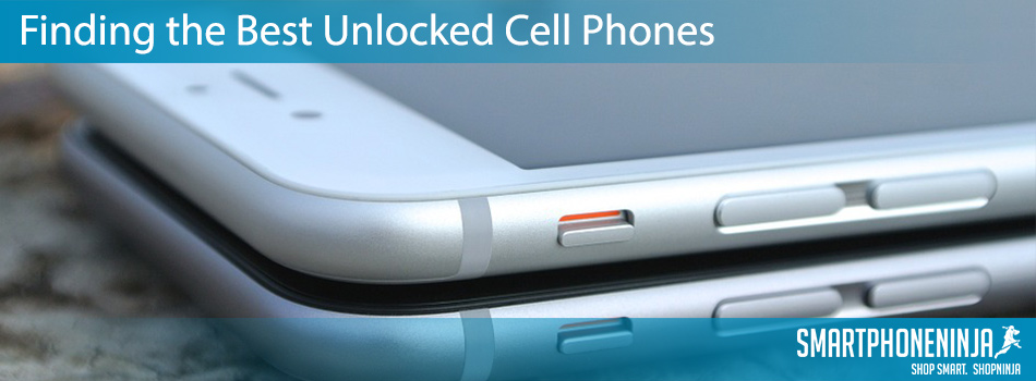 finding-the-best-unlocked-cell-phones