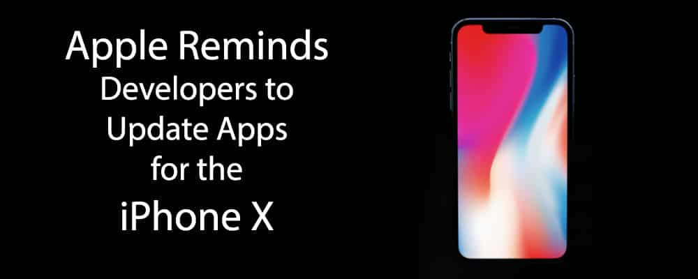 Apple Reminds Developers to Update Apps for the iPhone X
