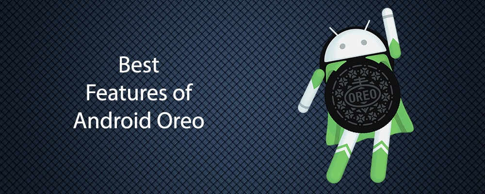 Best Features of Android Oreo